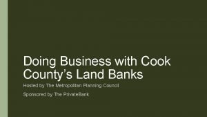 Doing Business with Cook Countys Land Banks Hosted
