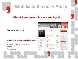 Mstsk knihovna v Praze a eknihy Kateina Vojov