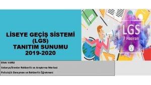 LSEYE GE SSTEM LGS TANITIM SUNUMU 2019 2020