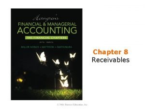 Chapter 8 Receivables Learning Objectives 1 Define and