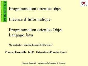 Programmation oriente objet Licence dInformatique Programmation oriente Objet