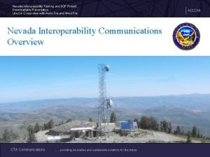Nevada Interoperability Training and SOP Project Downloadable Presentation