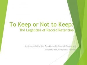 To Keep or Not to Keep The Legalities