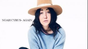 NOAH CYRUS AGAIN ATTENTION GETTER SO EVERYONE KNOWS