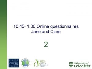 10 45 1 00 Online questionnaires Jane and