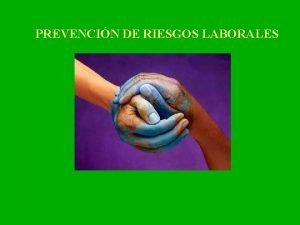 PREVENCIN DE RIESGOS LABORALES CONCEPTOS BASICOS DE PREVENCIN