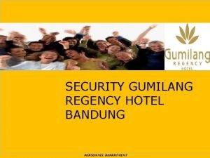 SECURITY GUMILANG REGENCY HOTEL BANDUNG PERSONNEL DEPARTMENT Standard