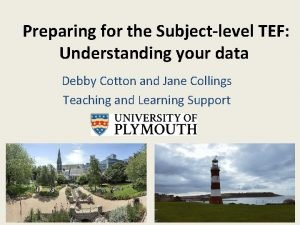 Preparing for the Subjectlevel TEF Understanding your data