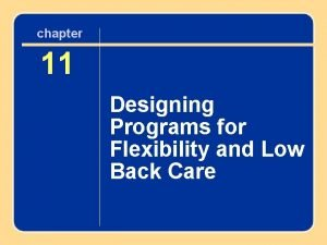 chapter 11 11 Designing Programs for Flexibility and
