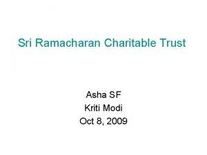 Sri Ramacharan Charitable Trust Asha SF Kriti Modi