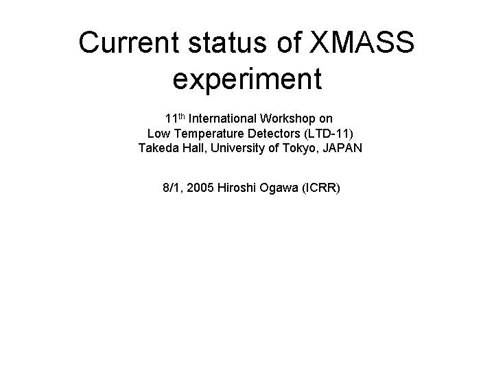 Current status of XMASS experiment 11 th International