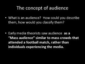 The concept of audience What is an audience