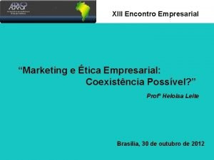 Xlll Encontro Empresarial Marketing e tica Empresarial Coexistncia