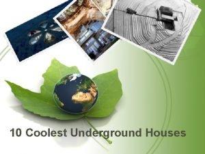 10 Coolest Underground Houses Underground Housing We have