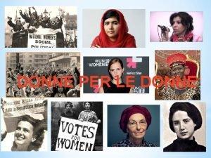 DONNE PER LE DONNE Condizione femminile in Italia