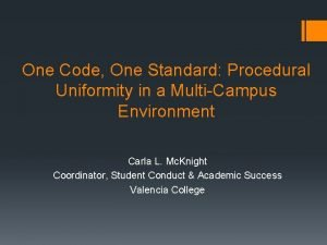 One Code One Standard Procedural Uniformity in a