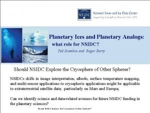 Planetary Ices and Planetary Analogs what role for