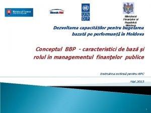 Ministerul Finanelor al Republicii Moldova Dezvoltarea capacitilor pentru