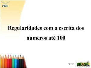 Regularidades com a escrita dos nmeros at 100