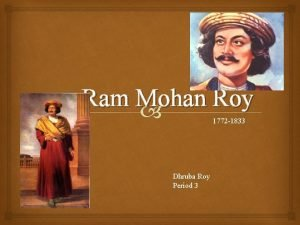 Ram Mohan Roy 1772 1833 Dhruba Roy Period