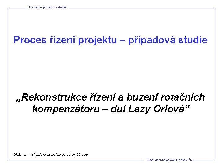 Cvien ppadov studie Proces zen projektu ppadov studie