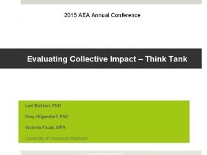 2015 AEA Annual Conference Evaluating Collective Impact Think