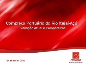 Complexo Porturio do Rio ItajaA Situao Atual e