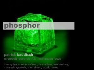 phosphor patrick baudisch microsoft research ASI interaction focus