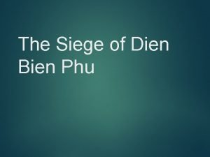 The Siege of Dien Bien Phu Location Physical