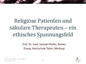 Religise Patienten und skulare Therapeuten ein ethisches Spannungsfeld