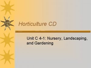 Horticulture CD Unit C 4 1 Nursery Landscaping
