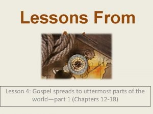Lessons From Acts Lesson 4 Gospel spreads to