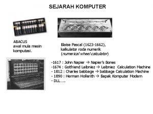 SEJARAH KOMPUTER ABACUS awal mula mesin komputasi Blaise