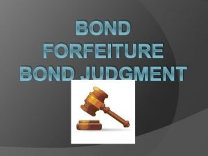 BOND FORFEITURE BOND JUDGMENT 33 01 Misdemeanors or