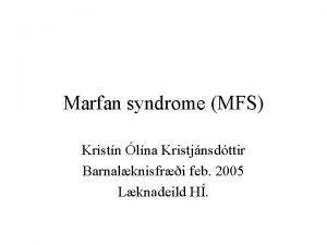 Marfan syndrome MFS Kristn lna Kristjnsdttir Barnalknisfri feb