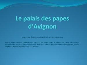 Le palais des papes dAvignon Intervento didattico attivit