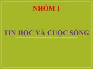 NHM 1 TIN HC V CUC SNG TIN