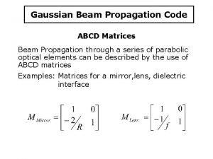 Gaussian Beam Propagation Code ABCD Matrices Beam Propagation