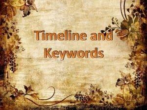 Timeline and Keywords The NorthWest Rebellion Timeline 1869