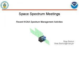 Space Spectrum Meetings Recent NOAA Spectrum Management Activities