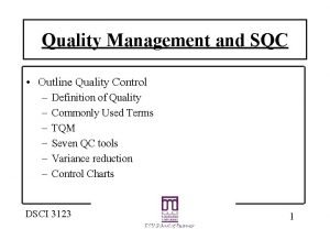 Quality Management and SQC Outline Quality Control Definition