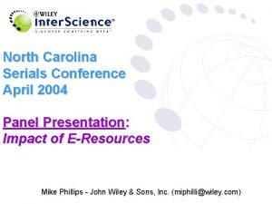 North Carolina Serials Conference April 2004 Panel Presentation