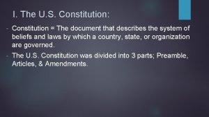 I The U S Constitution Constitution The document