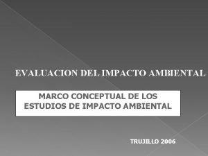 EVALUACION DEL IMPACTO AMBIENTAL MARCO CONCEPTUAL DE LOS
