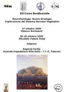 III Corso Residenziale Neurofisiologia Nuove Strategie Esplorazione del
