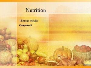 Nutrition Thomas Stoyko Computers 8 Nutrition Thomas Stoyko