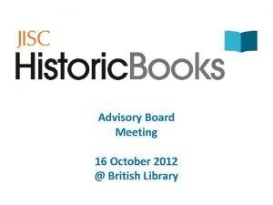 Advisory Board Meeting 16 October 2012 British Library