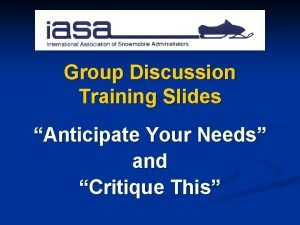 Group Discussion Training Slides Anticipate Your Needs and