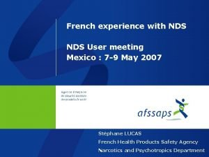 French experience with NDS User meeting Mexico 7