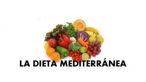 LA DIETA MEDITERRNEA LA DIETA MEDITERRNEA El sobrepeso